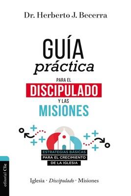 Guía Práctica para el Discipulado y las Misiones (Rústica)