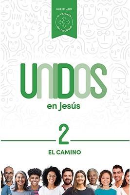 Unidos En Jesús: El Camino (rustica)