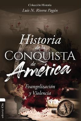 Historia de la Conquista de América (rustica)