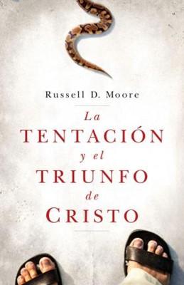 La Tentación Y El Triunfo de Cristo (rustica)