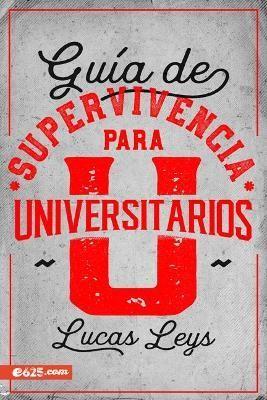Guía de Supervivencia Para Universitarios (rustica)