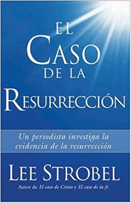 El Caso De La Resurreccion (Rústica)