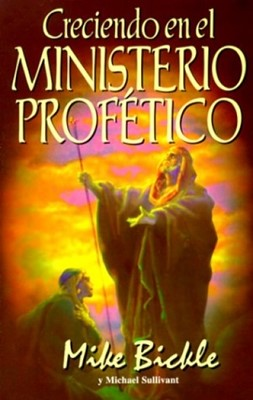 Creciendo En El Ministerio Profético (Tapa suave) [Libro]