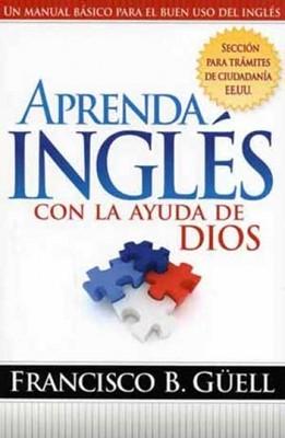 Aprenda Inglés Con La Ayuda De Dios (Rústica) [Libro]