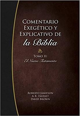 Comentario Exegetico Y Explicativo Del Nuevo Testamento Tomo Ii [Libro]