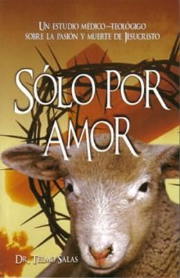 Solo Por Amor (Rústica)