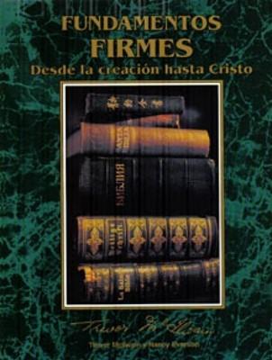 Fundamentos Firmes Desde La Creacion Hasta Cristo (Tapa rústica) [Libro]