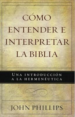 Como Entender E Interpretar La Biblia (Rústica)