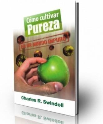 Como Cultivar Pureza En Un Mundo Impuro (Tapa Suave) [Libro]