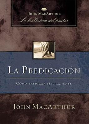 La Predicación (Tapa Dura) [Libro]