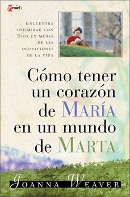 Cómo Tener Un Corazón De María En Un Mundo De Marta (Rústica)