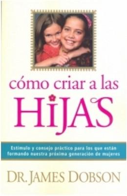 Como Criar A Las Hijas (Rústica)