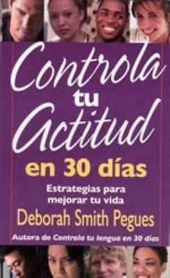 Controla Tu Actitud En 30 Dias (Rústica)