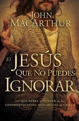 El Jesús Que No Puedes Ignorar (Rústica) [Libro]