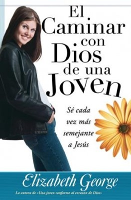 El Caminar Con Dios De Una Joven (Rústica) [Libro]
