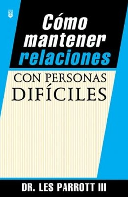 Como Mantener Relaciones Personas Dificiles (Tapa Suave) [Libro]