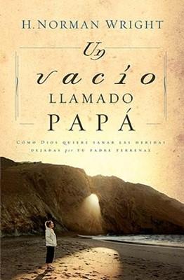 Un Vacío Llamado Papá (Rústica) [Libro]