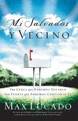 Mi Salvador Y Vecino (Rústica) [Libro]