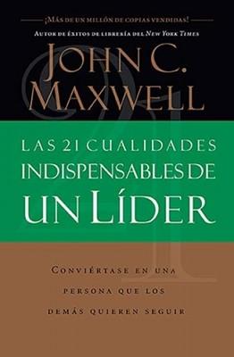 Las 21 Cualidades Indispensables De Un Líder (Rústica) [Libro]