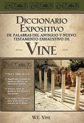Diccionario Expositivo de Palabras del Antiguo y Nuevo Testamento Exhaustivo de Vine (Tapa Dura) [Libro]