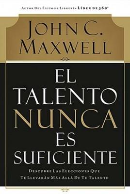 El Talento Nunca Es Suficiente (Rústica)