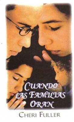 Cuando Las Familias Oran (Tapa Suave) [Libro de Bolsillo]