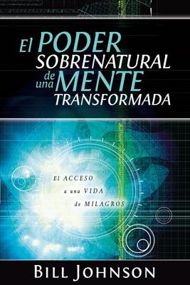 El Poder Sobrenatural De Una Mente Trasformada (Rústica) [Libro]