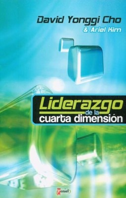 Liderazgo De La Cuarta Dimension (9789875571396): David Yonggi Cho ...