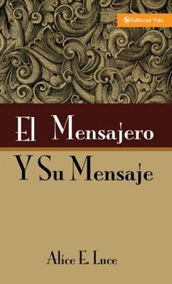 El Mensajero Y Su Mensaje (Tapa Suave) [Libro]