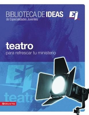 Biblioteca De Ideas: Teatro Para Refrescar Tu Ministerio (Tapa Suave) [Libro]