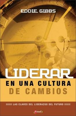 Liderar En Una Cultura De Cambios (Rústica) [Libro]