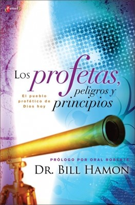 Los Profetas, Peligros Y Principios (Tapa Suave) [Libro]