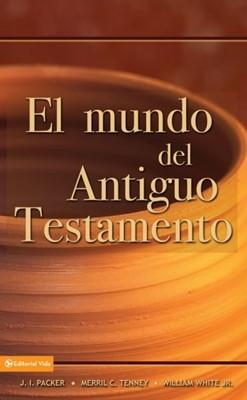 El Mundo Del Antiguo Testamento (Tapa Suave) [Libro]