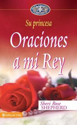 Oraciones A Mi Rey (Tapa Dura)