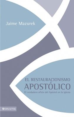 El Restauracionismo Apostólico (Tapa Suave) [Libro]