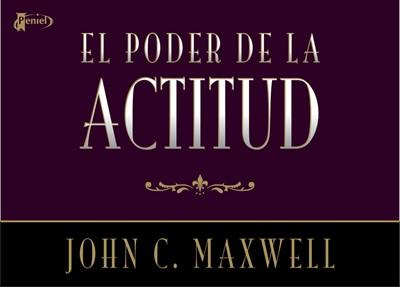 El Poder De La Actitud (Tapa Suave) [Libro]