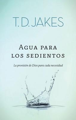 Agua Para Los Sedientos (Rústica) [Libro]