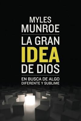 La Gran Idea De Dios (Rústica) [Libro]