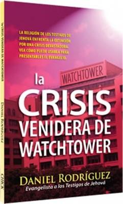 La Crisis Venidera De Watchtower (Tapa Suave) [Libro]