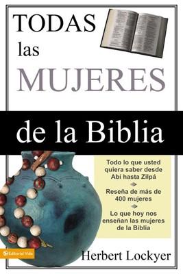 Todas Las Mujeres De La Biblia (Rústica) [Libro]