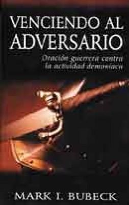 Venciendo Al Adversario (Tapa Suave) [Libro]
