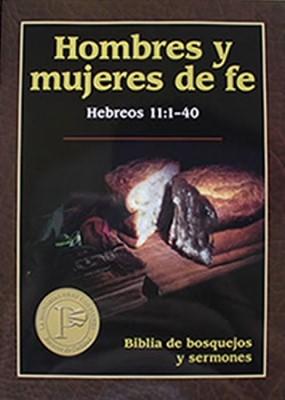 Hombres Y Mujeres De Fe: Hebreos 11:1-40 (Rústica)