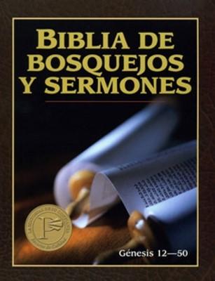 Biblia De Bosquejos Y Sermones: Genesis 12-50 (Rústica) [Libro]
