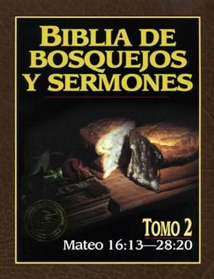 Biblia De Bosquejos Y Sermones: Mateo 16:13 - 28:20 (Rústica)