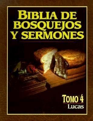 Biblia De Bosquejos Y Sermones: Lucas (Rústica)