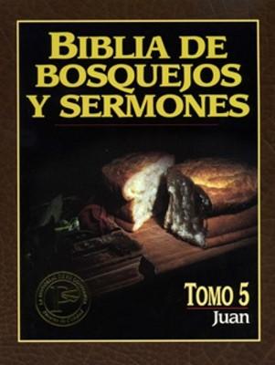 Biblia De Bosquejos Y Sermones: Juan (Rústica)
