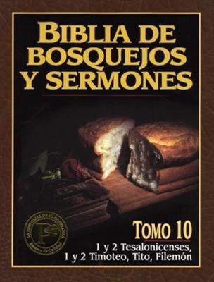 Biblia De Bosquejos Y Sermones: 1 Y 2 Tes, 1 Y 2 Tim, Tito, Filemón (Rústica)