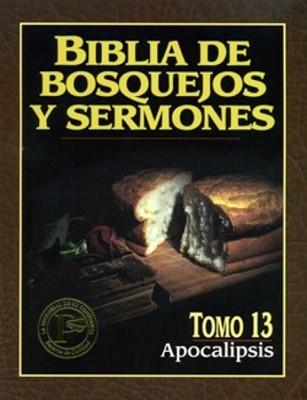 Biblia De Bosquejos Y Sermones: Apocalipsis (Rústica)