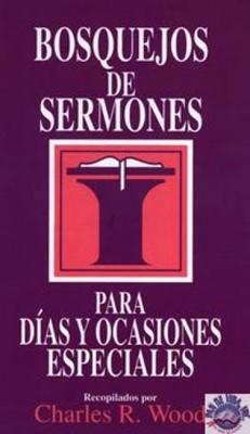 Bosquejos De Sermones Para Días Y Ocasiones Especiales (Tapa Suave)