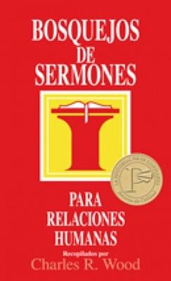 Bosquejos De Sermones: Relaciones Humanas (Tapa Suave) [Libro]